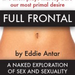 Full Frontal is an evening of five short plays about sex and sexuality, all written by Antar.