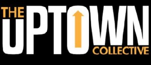 The Uptown Collective – The Recap 7-28 to 8-2